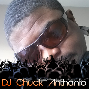 DJ Chuck Anthanio - DJ - Charleston, SC
