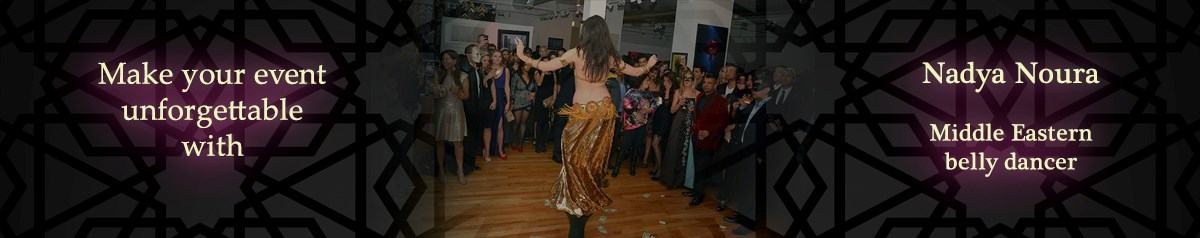 Nadya Noura - Middle Eastern Belly Dancer