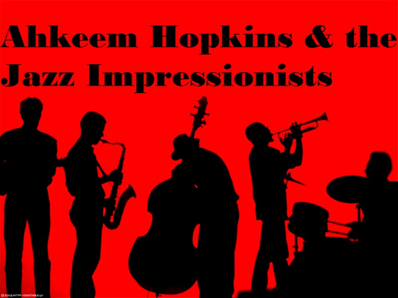 Ahkeem Hopkins & the Jazz Impressionists - Jazz Band - Pensacola, FL