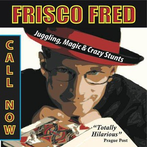 San Francisco, CA Comedian | Frisco Fred - Juggling • Magic • Crazy Stunts!