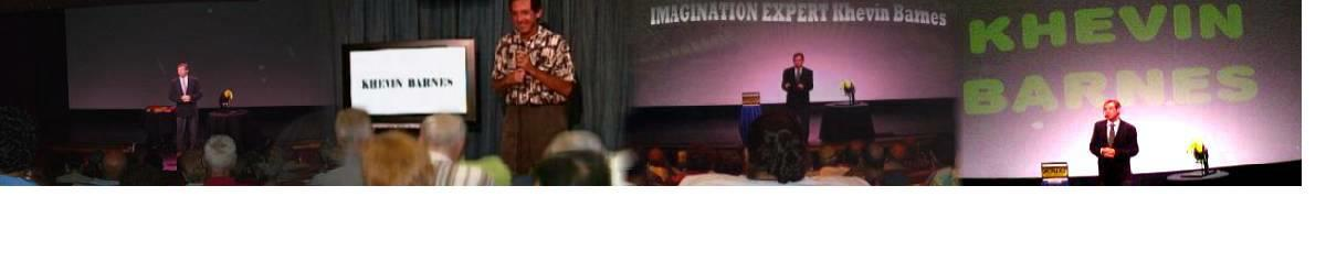 Imagination Expert and Speaker--Khevin Barnes
