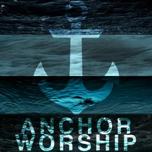 Anchor Worship - Christian Rock Band - Tulare, CA
