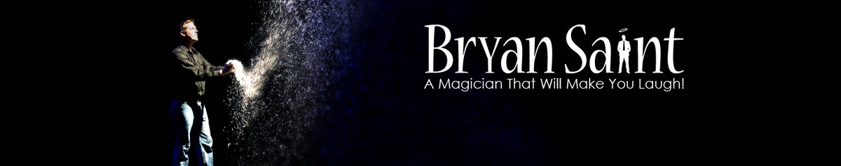 Bryan Saint: A Magician That Will Make You Laugh!
