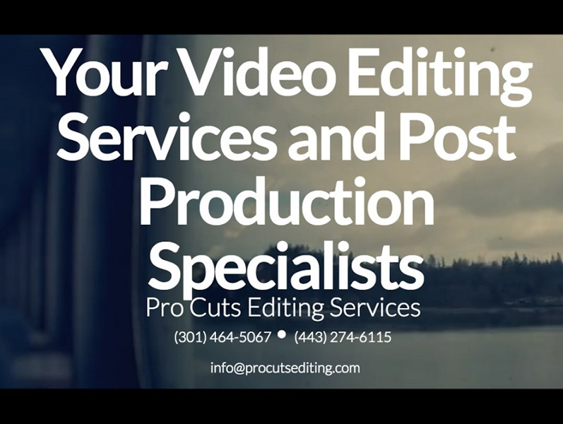 Pro Cuts Editing Services - Videographer - Crofton, MD