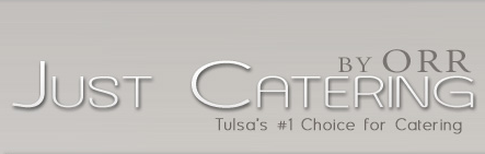 Just Catering by Orr - Caterer - Tulsa, OK