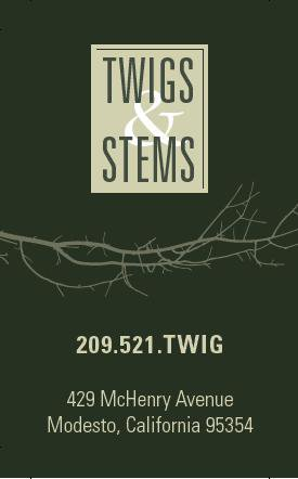 Twigs and Stems - Florist - Modesto, CA