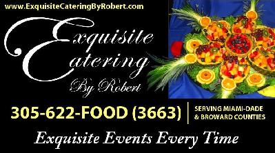 Exquisite Catering by Robert - Caterer - Miami, FL