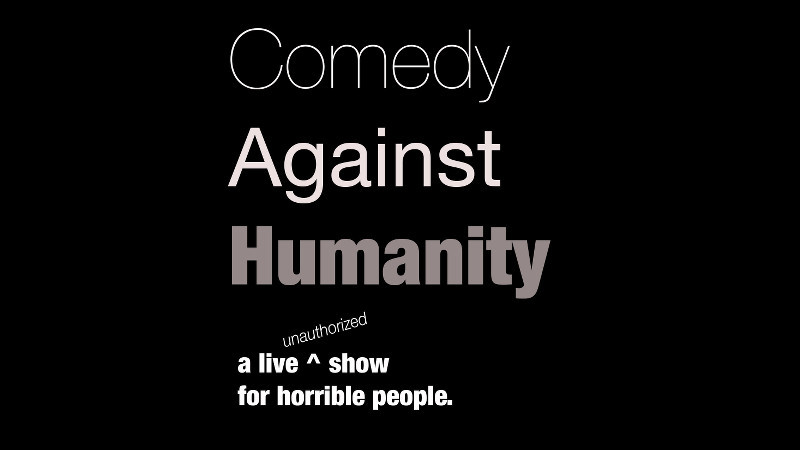 Comedy Against Humanity - Comedy Group - Chicago, IL
