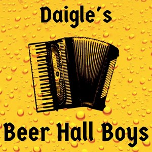 Boston Polka Band | Daigle's Beer Hall Boys