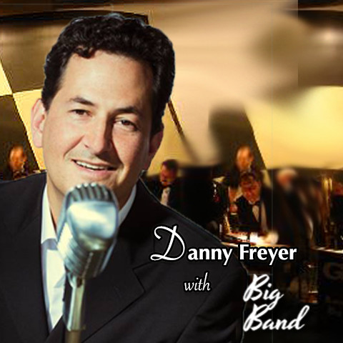 DANNY FREYER'S JAZZ Band & BIG BAND - Frank Sinatra Tribute Act - Los Angeles, CA