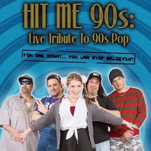 Tujunga 90s Band | Hit Me 90s: Tribute To 90s Pop