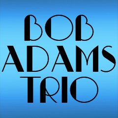 Bob Adams Trio - Jazz Trio - Port Orchard, WA