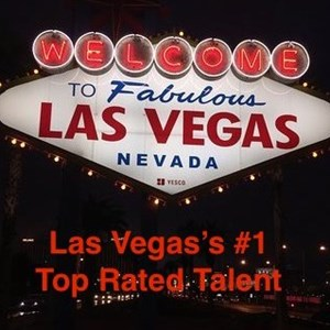 Las Vegas's #1 Top Rated Talent