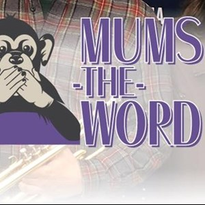 Glendora Funk Band | Mums the Word