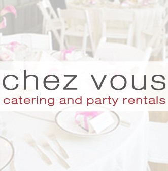 Chez Vous Catering and Party Rentals - Caterer - Staten Island, NY