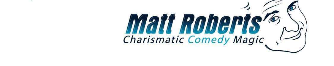 *Clean Comedy Magic: Matt Roberts
