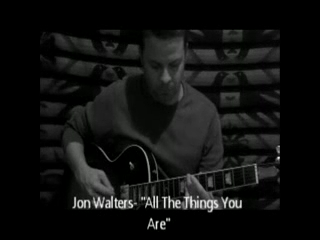 Jon Walters | San Diego, CA | Guitar | All The Things You Are