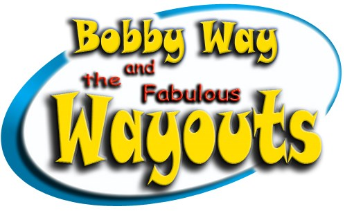 Bobby Way & The Fabulous Wayouts