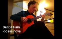 Julian C | Seattle, WA | Classical Guitar | Gentle Rain - bossa nova