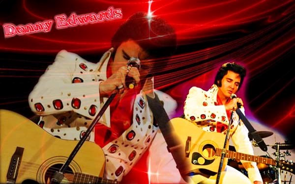 DONNY EDWARDS-BEST ELVIS PERFORMER IN THE BUSINESS