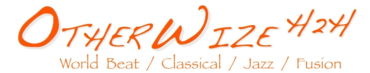 Otherwize H2H: World Beat/ Classical/ Jazz/ Fusion