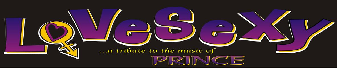 LoVeSeXy ..'a tribute to the music of PRINCE'