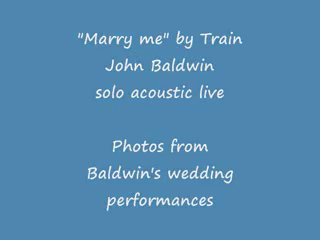 "John Baldwin | Richmond, VA | Acoustic Guitar | ""Marry Me"" by Train"