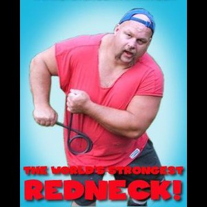 Steve Mcgranahan Worlds Strongest Redneck - Clean Comedian - New Castle, PA