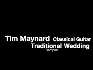 Tim Maynard | Manchester, CT | Classical Guitar | Traditional Wedding Music Sampler