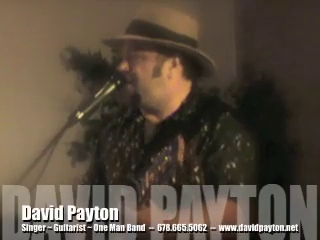 DAVID PAYTON: Singer/Guitarist/One-Man-Band | Atlanta, GA | Acoustic Guitar | * ACOUSTIC STYLES Sampler -David Payton