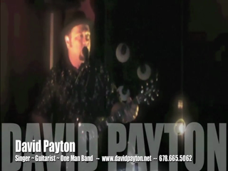 DAVID PAYTON: Singer/Guitarist/One-Man-Band | Atlanta, GA | Acoustic Guitar | * DRIFT AWAY (Live) -David Payton