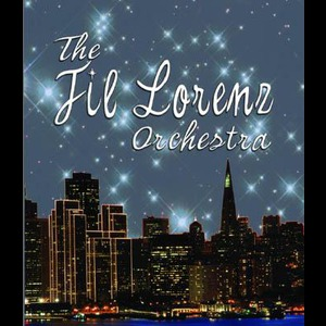 Fil Lorenz Orchestra - Jazz Band - San Francisco, CA