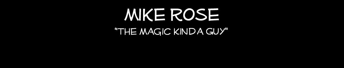 Mike Rose Magic