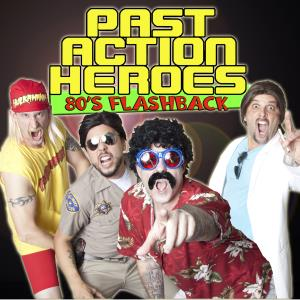 PAST ACTION HEROES - 80s Band - Los Angeles, CA