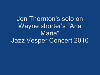 Jon Thornton | San Francisco, CA | Jazz Band | Solo on Wayne Shorter's Ana Maria