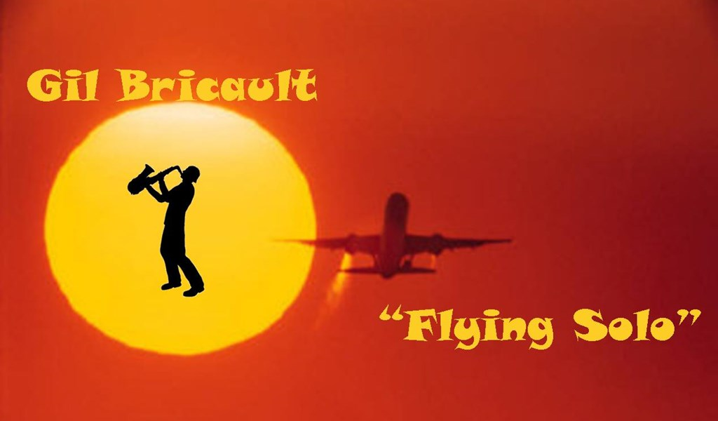 Gil Bricault.....Flying Solo