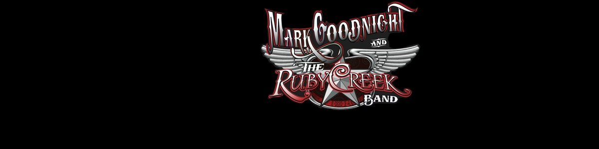 Mark Goodnight & The Ruby Creek Band