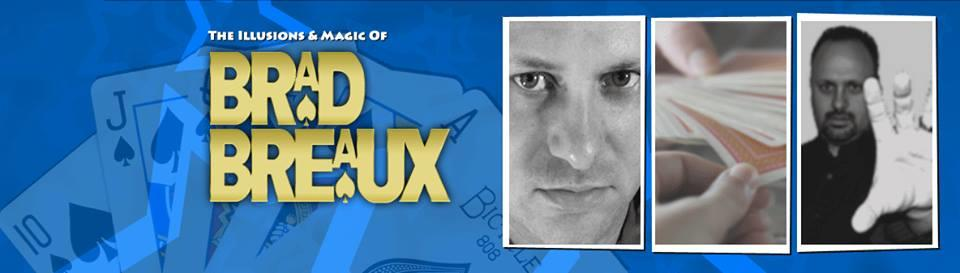 The Illusions And Magic Of Brad Breaux
