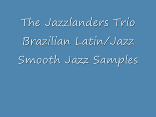 The Jazzlanders  | Brooklyn, NY | Jazz Band | Piano Trio Brazilian Latin-Jazz Samples