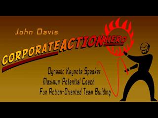 John Davis: The Corporate Action Hero | Akron, OH | Motivational Speaker | Secret to Successful Relationships