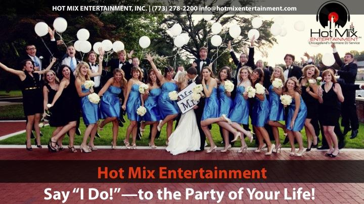 Hot Mix Entertainment Chicagoland's Premiere DJ's