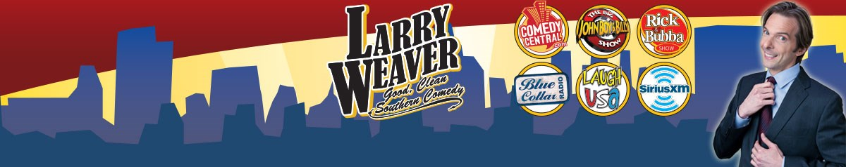 Larry Weaver - Clean, Funny Comedy