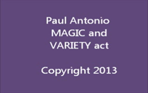 Paul Antonio Magic And Variety Act | Buffalo, NY | Magician | Paul Antonio Magic Promo 2013