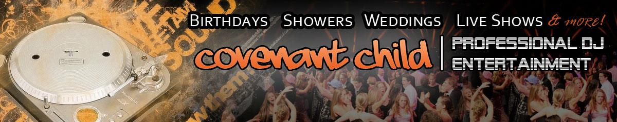 ::COVENANT CHILD:: Pro-DJ Entertainment