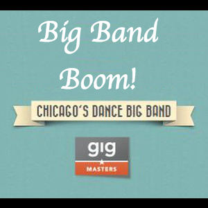 Big Band Boom! - Big Band - Chicago, IL