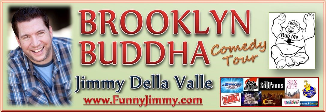 Jimmy Della Valle aka Brooklyn Buddha Comedian